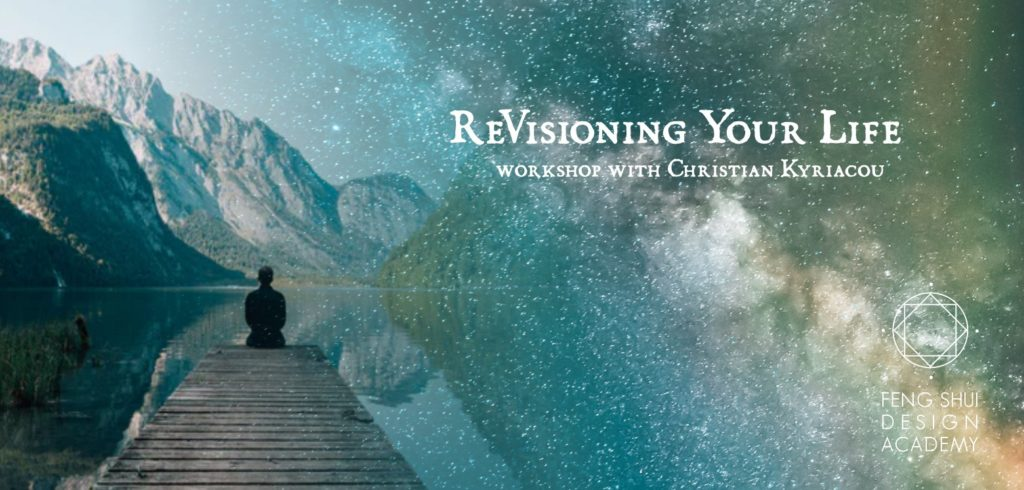 ReVisioning Your Life workshop with Christian Kyriacou by Feng Shui Design Academy